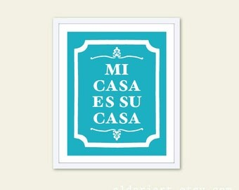 Mi Casa Es Su Casa - Typography Digital Print - Wall Art - Turquoise Blue and White - Home Decor - Spanish Home Sweet Home - Mothers Day