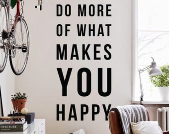 Do more of what makes you happy, Large Inspirational Wall Quote Positivity Typography Happiness Wall Decal Happy Wall Letters WAL-2293
