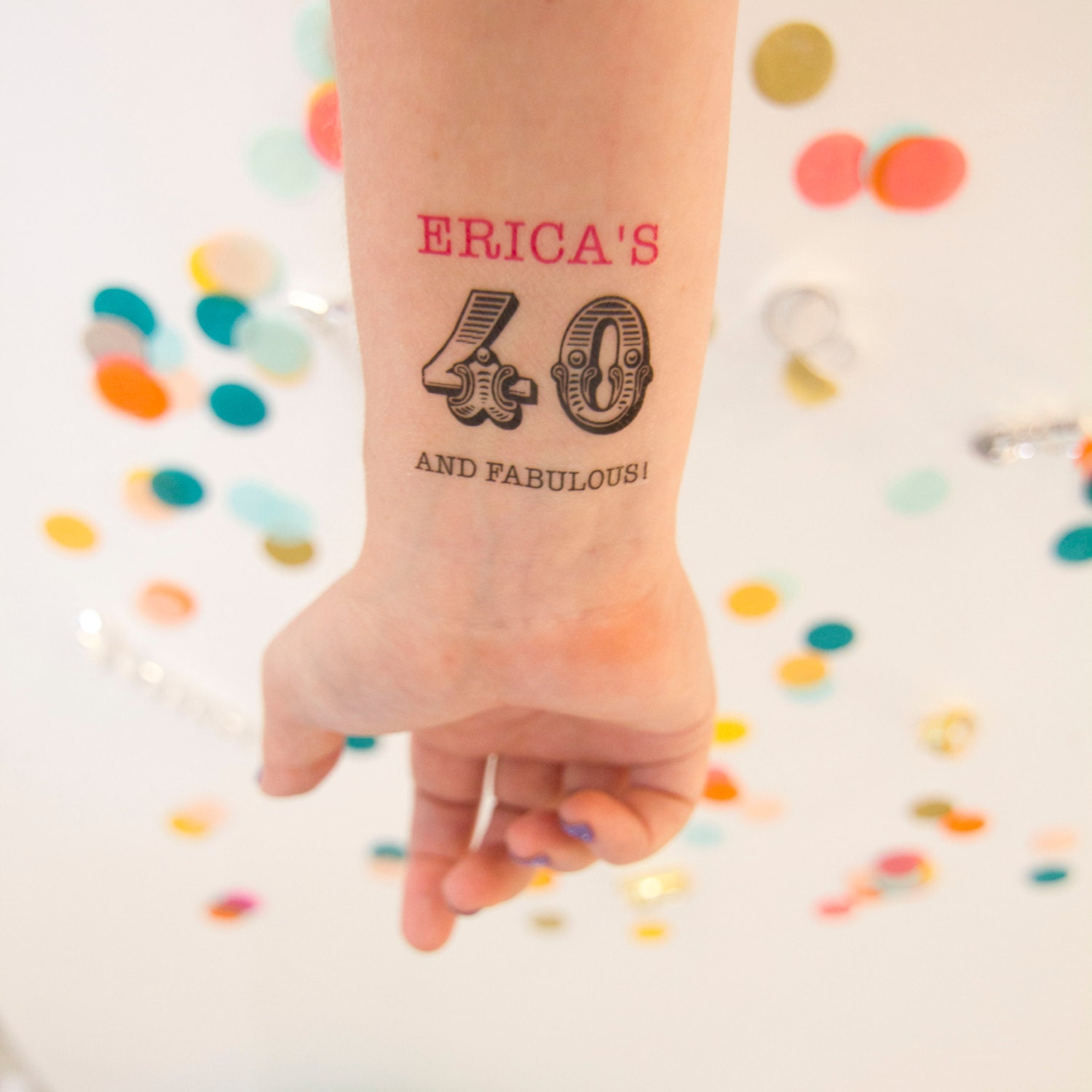 40 and fabulous 40th birthday temporary tattoos personalized for Tattoo party ideas
