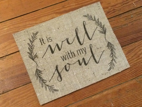 Burlap It Is Well With My Soul Home Decor Quote