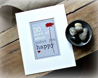 Motivational Art Print/Do More of what Makes you Happy Motivational Print/Inspirational Print/Happy Art Print