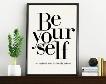 Oscar Wilde quote, Be your self, Encouraging print. Typography art, Home decor art print home decor, Giclee art TYQ208WA4