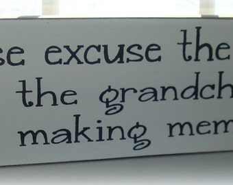 Hand painted wood sign board. Please excuse the mess. Grandparents gift. Humorous gift for Grandparents. Grandchildren sign