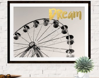 Ferris Wheel Photography Print, Gold Dream Typography Art, Ferris Wheel Art, Gold Art Print, Inspirational Quote, Gift For Her, Girls Room