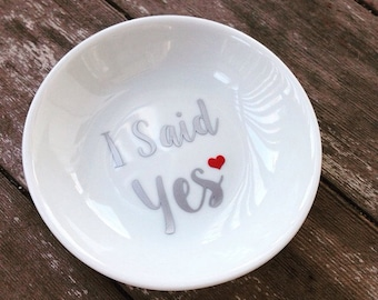 Ring Dish I Said Yes Custom Wedding Ring Holder