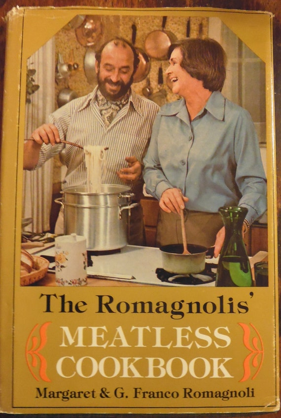 Romagnolis Meatless Cookbook by Margaret and G.Franco Romagnoli First Edition 1976