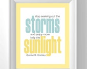 Storms and Sunlight Print-  Stop seeking out the Storms, and enjoy more fully the Sunlight - Print  Gordon B. Hinckley - LDS Artwork
