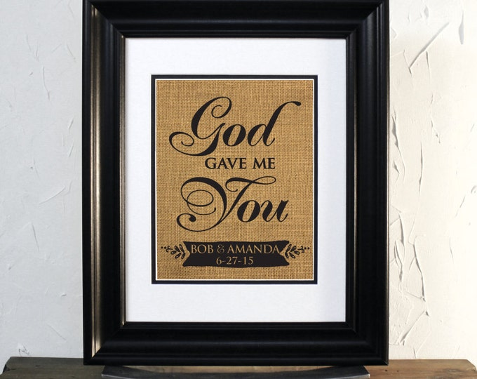 God gave me you. Burlap Sign. Christian Wedding gift or Anniversary gift. Custom Couple Names & date. Unframed.