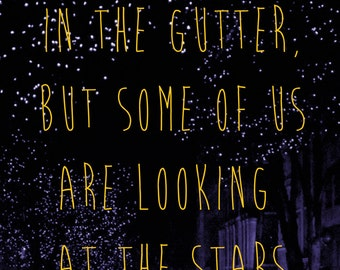 OSCAR WILDE - we are all in the gutter... quote POSTER - Inspirational motivational quote. Literary quote