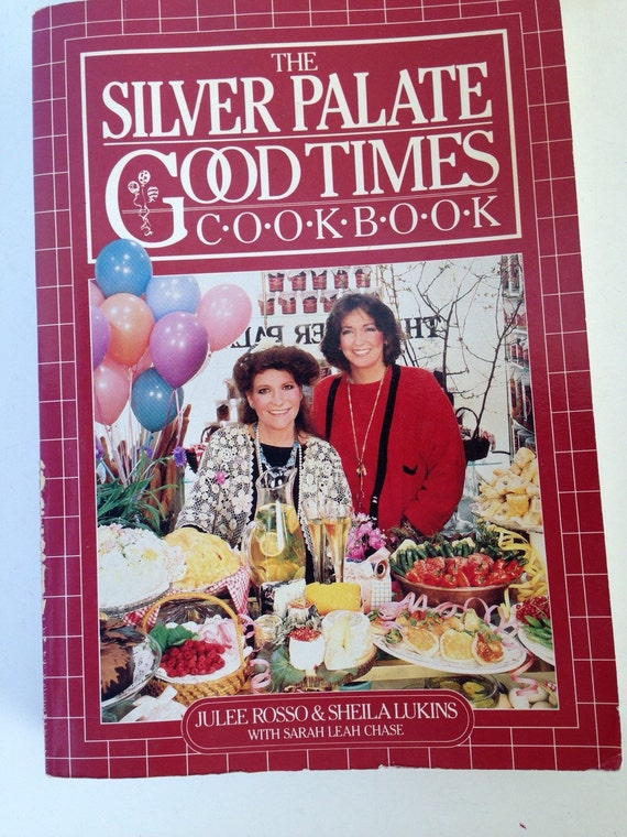 The Silver Palate Good Times Cookbook 1985 paperback by Julee Rosso and Shelia Lukins