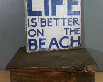 Life is Better at the Beach - Rustic, wooden, hand painted sign.  Summer fun