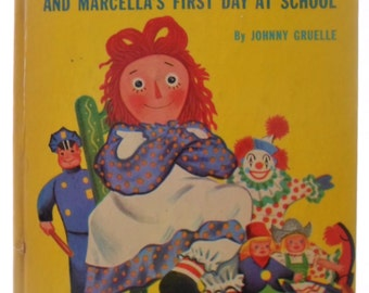 Vintage 1952 Raggedy Ann And Marcella's First Day At School, Childrens Book By Johnny Gruelle, Wonder Books, Storybook, Illustrated Book