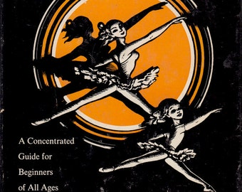 The Ballet-Student's Primer: A Concentrated Guide for Beginners of All Ages by Kay Ambrose and Celia Franca