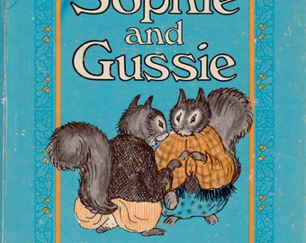 Sophie and Gussie by Marjorie Weinman Sharmat, illustrated by Lillian Hoban