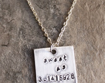 Sweet as Pi Necklace, 3.1415926 Geeky Math Jewelry, Nerdy Necklace 3.14 Handstamped Jewelry