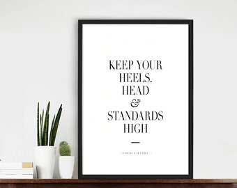Keep your Heels, Head and Standards High - Coco Chanel Quote Typography Fashion Art Print - Black and White Home Decor