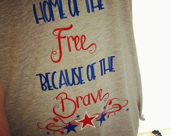 Home of the Free Because of the Brave Tank Top - July 4th