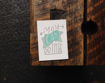 You Can Do This // Inspiration Mini-Print