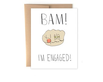 Funny Engagement Card - Bam! I'm Engaged!