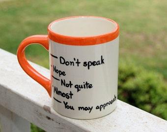 "Coffee Levels ""Don't Speak"" Ceramic Coffee Mug, Handmade Mug, Ceramic Mug, Sarcastic Coffee Mug, Coffee Mug, Funny Mug, Funny Coffee Mug"