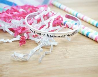 Salt Water Heals Everything Cuff - Beach Girl - Ocean Life - Sea - Coastal Living - Silver Tone Hand Stamped Cuff Bracelet