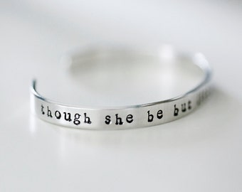 though she be but little, she is fierce - Cuff Bracelet - Shakespeare Quote Bracelet - Literary Jewelry - Shakespeare Jewelry