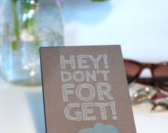 Hey Don't Forget Letterpress Notepad