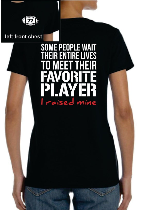 Some people wait womens football shirt favorite football for High school football shirts
