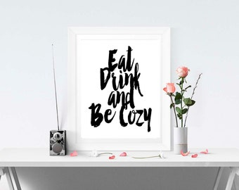Eat Drink, And Be cozy, Instant Download, Travel Poster, Scandinavian Print, Printable Art, Wanderlust Art, Black White , Art Print