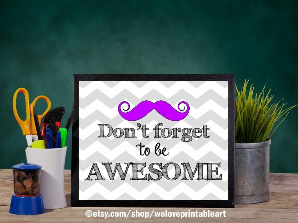 Awesome Classroom Decor ~ Awesome mustache art quote poster teacher classroom decor