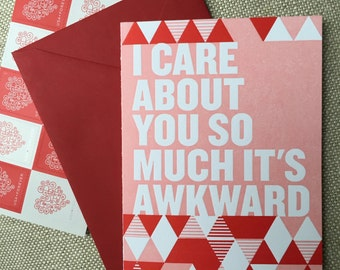 I care about you so much it's awkward letterpress printed card