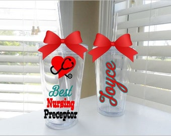 Best nursing preceptor tumbler - done in your choice of colors (up to 3)