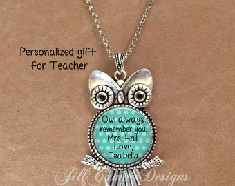 PERSONALIZED Teacher Gift - Owl always remember you - Owl necklace - end of year gift, daycare, babysitter, teacher, aide