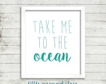 Take Me To The Ocean Printable, Instant Download