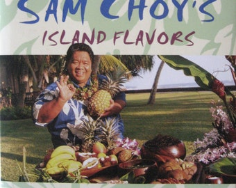 SAM CHOY'S Island Flavors ~  Hawaii's Master Chef  ~  200+ Delicious Recipes !!