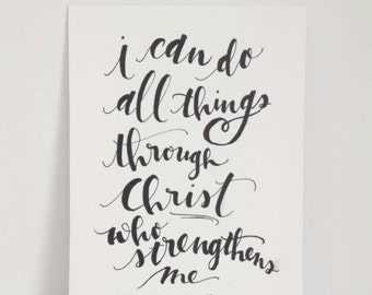 """Hand Lettering, Bible Verse """"I Can Do All Things Through Christ Who Strengthens Me"""" Philippians 4:13, Calligraphy Scripture Quote"""