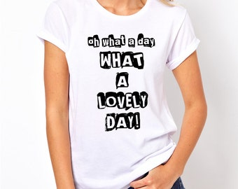 Oh What A Lovely Day boyfriend unisex tee t shirt tshirt Mad Max Nux