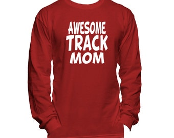 Awesome Track Mom Long Sleeve T-Shirt -Track Shirt - Track Clothing - Gifts For Mom - Track Gifts -  Track Present