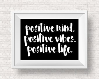 PICK YOUR COLORS: Positive Mind. Positive Vibes. Positive Life -- Motivational Quote Art -- Office Print, Modern, Inspiring Art
