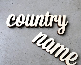 name of a country (up to 10 letters) - wooden lettering