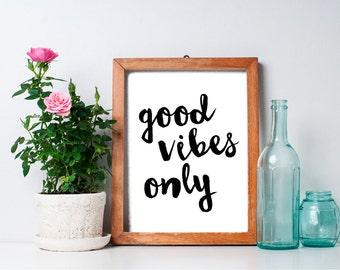 75% OFF SALE - Good Vibes Only - 8x10 Typography Print, Art Print, Inspirational Print, Printable Art, Life is Good