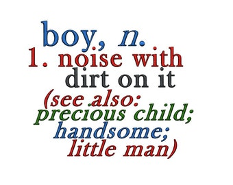 Boy Noise with Dirt Precious Handsome Little Man. Instant Download Machine Embroidery Design. 5x7 6x10