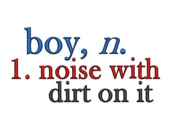 Boy Noise with Dirt on it, Definition. Instant Download Machine Embroidery Design. 4x4 5x7 6x10