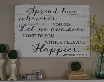 Mother Teresa Quote Sign    Inspirational Sign    Wood Sign    Mother Teresa    Rustic Decor    Home Decor    Spread Love Wherever You Go