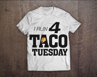 I run for Taco Tuesday
