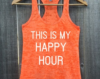 This Is My Happy Hour. Workout Athletic Fitness Gym Burnout Racerback Tank Top