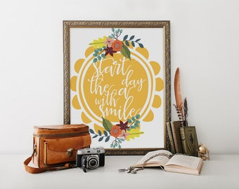 """PRINTABLE Art """"Start the Day With a Smile"""" Typography Art Print Smile Everyday Floral art Print Floral Wall Art Motivational Quote"""