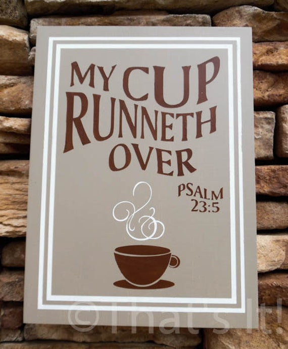 My cup runneth over hand painted wood sign by thatsitforless for Coffee shop kitchen designs