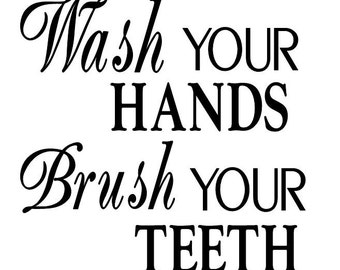 Wash your hands, Brush your teeth - wall decal