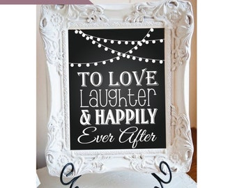 "Bridal Shower sign Wedding sign Love and Laughter Happily Ever After  8"" x 10"" INSTANT DOWNLOAD"
